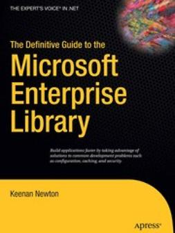 Newton, Keenan - The Definitive Guide to the Microsoft Enterprise Library, ebook