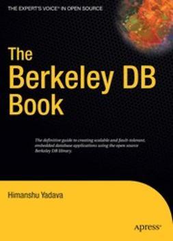 Yadava, Himanshu - The Berkeley DB Book, ebook