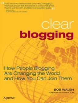 Walsh, Bob - Clear Blogging, ebook