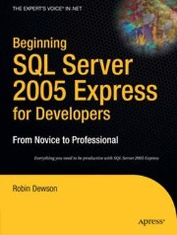 Dewson, Robin - Beginning SQL Server 2005 Express for Developers, ebook