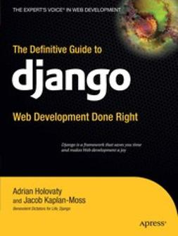 Holovaty, Adrian - The Definitive Guide to Django, e-bok