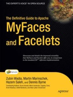 Byrne, Dennis - The Definitive Guide to Apache MyFaces and Facelets, ebook