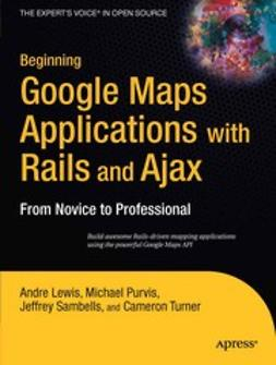 Lewis, Andre - Beginning Google Maps Applications with Rails and Ajax, ebook