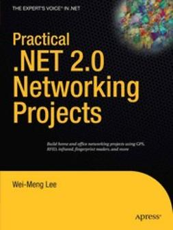 Lee, Wei-Meng - Practical .NET 2.0 Networking Projects, ebook