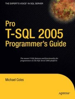 Coles, Michael - Pro T-SQL 2005 Programmer's Guide, ebook