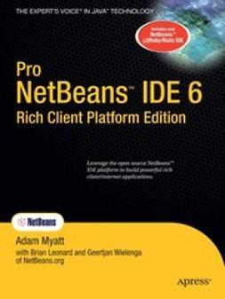 Leonard, Brian - Pro NetBeans™ IDE 6 Rich Client Platform Edition, e-kirja