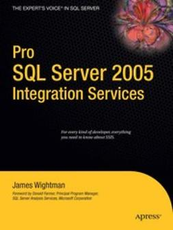 Wightman, James - Pro SQL Server 2005 Integration Services, ebook