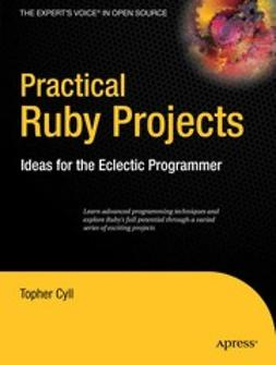 Cyll, Topher - Practical Ruby Projects, ebook