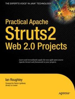 Roughley, Ian - Practical Apache Struts2 Web 2.0 Projects, ebook