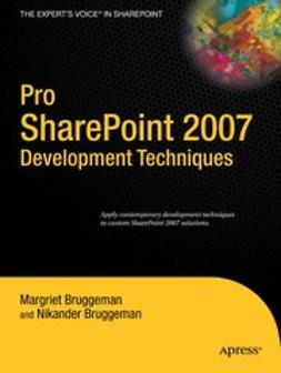 Bruggeman, Margriet - Pro SharePoint 2007 Development Techniques, ebook