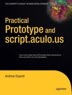 Dupont, Andrew - Practical Prototype and script.aculo.us, ebook