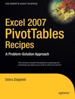 Dalgleish, Debra - Excel 2007 PivotTables Recipes, ebook