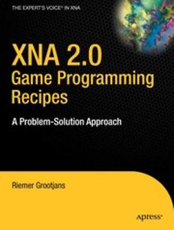 Grootjans, Riemer - XNA 2.0 Game Programming Recipes, ebook