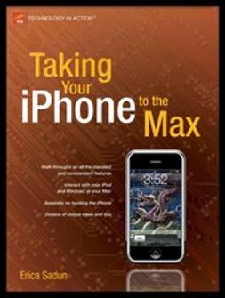Sadun, Erica - Taking Your iPhone to the Max, ebook