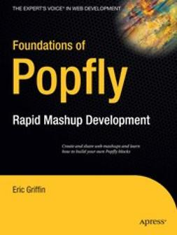 Griffin, Eric - Foundations of Popfly, ebook
