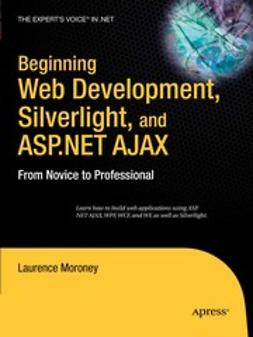 Moroney, Laurence - Beginning Web Development, Silverlight, and ASP.NET AJAX, ebook