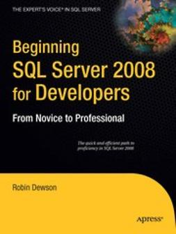 Dewson, Robin - Beginning SQL Server 2008 for Developers, ebook