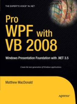 MacDonald, Matthew - Pro WPF with VB 2008, ebook