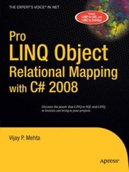 Mehta, Vijay P. - Pro LINQ Object Relational Mapping with C# 2008, ebook