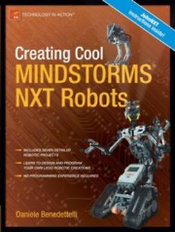 Benedettelli, Daniele - Creating Cool MINDSTORMS® NXT Robots, ebook