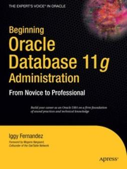 Fernandez, Iggy - Beginning Oracle Database 11g Administration, ebook