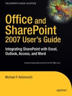 Antonovich, Michael P. - Office and SharePoint 2007 User's Guide, e-bok