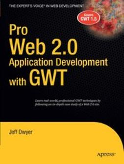 Dwyer, Jeff - Pro Web 2.0 Application Development with GWT, e-kirja