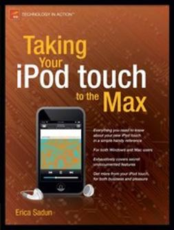 Sadun, Erica - Taking Your iPod touch to the Max, ebook