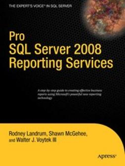 Landrum, Rodney - Pro SQL Server 2008 Reporting Services, ebook