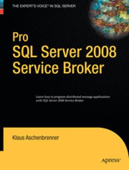 Aschenbrenner, Klaus - Pro SQL Server 2008 Service Broker, ebook