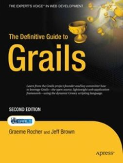 Brown, Jeff - The Definitive Guide to Grails, e-kirja