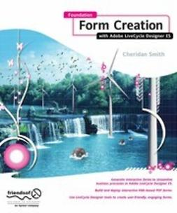 Smith, Cheridan - Foundation Form Creation with Adobe LiveCycle Designer ES, ebook