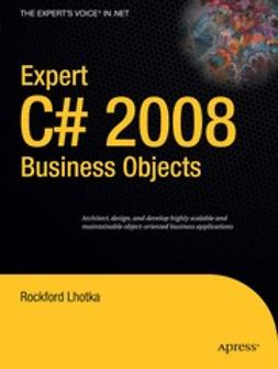 Lhotka, Rockford - Expert C# 2008 Business Objects, ebook