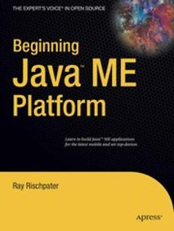 Rischpater, Ray - Beginning Java™ ME Platform, ebook