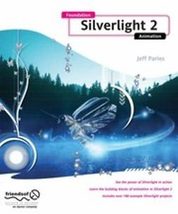 Paries, Jeff - Foundation Silverlight 2 Animation, ebook
