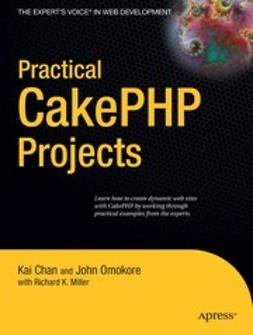 Chan, Kai - Practical CakePHP Projects, ebook