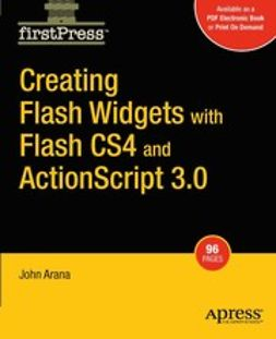 Arana, John - Creating Flash Widgets with Flash CS4 and ActionScript 3.0, ebook