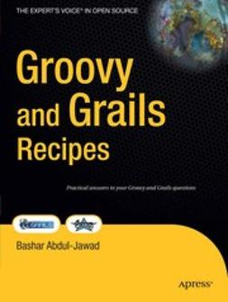 Abdul-Jawad, Bashar - Groovy and Grails Recipes, ebook