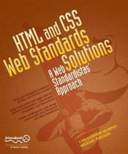 Murphy, Christopher - HTML and CSS Web Standards Solutions, ebook