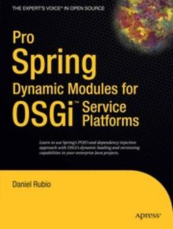 Rubio, Daniel - Pro Spring Dynamic Modules for OSGi™ Service Platforms, ebook