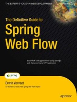 Vervaet, Erwin - The Definitive Guide to Spring Web Flow, e-kirja