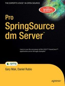 Mak, Gary - Pro SpringSource dm Server™, ebook