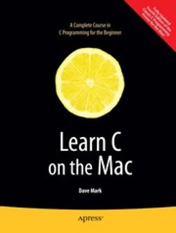 Mark, Dave - Learn C on the Mac, ebook