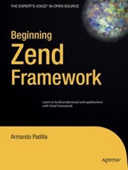 Padilla, Armando - Beginning Zend Framework, ebook