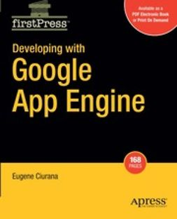 Ciurana, Eugene - Developing with Google App Engine, ebook