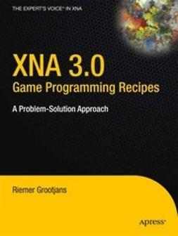 Grootjans, Riemer - XNA 3.0 Game Programming Recipes, ebook