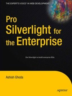 Ghoda, Ashish - Pro Silverlight for the Enterprise, ebook