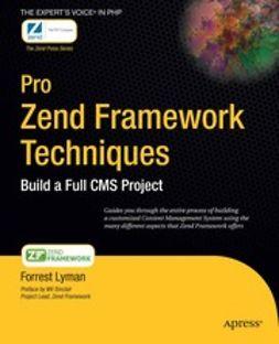 Lyman, Forrest - Pro Zend Framework Techniques, e-kirja
