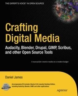 James, Daniel - Crafting Digital Media, ebook