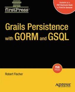 Fischer, Robert - Grails Persistence with GORM and GSQL, ebook